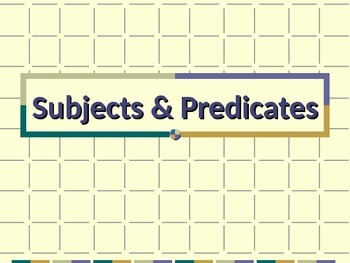 ELA SUBJECTS & PREDICATES Simple, Complete, & Compound PowerPoint PPT