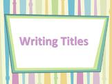 ELA TITLES Underlining / Italicizing & Quotation Marks PowerPoint PPT