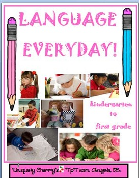 LANGUAGE EVERYDAY!     KDG.- 1ST GR.
