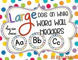 Dots on White Word Wall Headers {Two Size Choices}