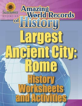LARGEST ANCIENT CITY: ROME—History Worksheets and Activities