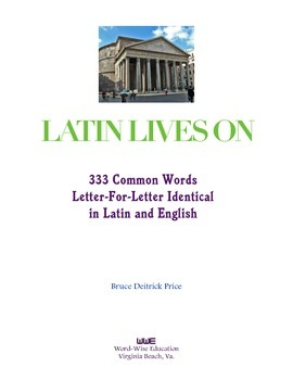 LATIN LIVES ON — 333 Words Identical in Latin and English