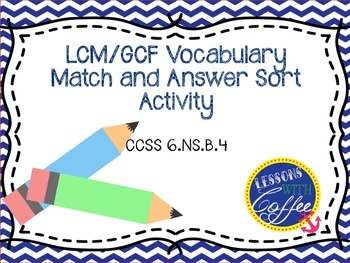 LCM GCF vocabulary match and answer sort.