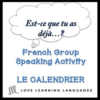 LE CALENDRIER French Speaking Activity: Est-ce que tu as déjà