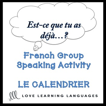 LE CALENDRIER French Find Someone Who Speaking Activity: Est-ce que tu as déjà