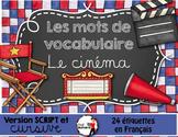 LE CINÉMA - Mots de vocabulaire /24 affiches (script et cursif)
