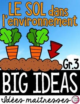 LE SOL DANS L'ENVIRONNEMENT • Science Big Ideas Grade 3