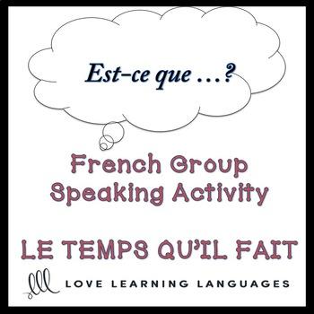 LE TEMPS QU'IL FAIT French Find Someone Who Activity: Est-ce que...