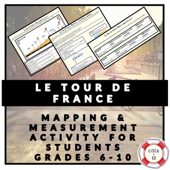 LE TOUR DE FRANCE: MAPPING AND MEASUREMENT WORKSHEETS