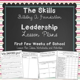 LEADERSHIP ~ THE SKILLS- BUILDING A FOUNDATION ~ LESSON PLANS