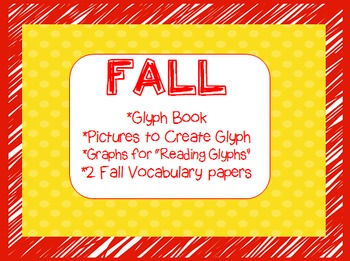 FALL GLYPH, VOCAB, GLYPH QUESTIONS