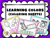 LEARNING COLORS - Coloring Sheets