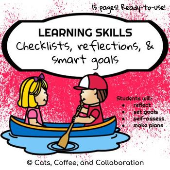 LEARNING SKILLS CHECKLISTS, SELF-REFLECTIONS, AND SMART GOAL SETTING