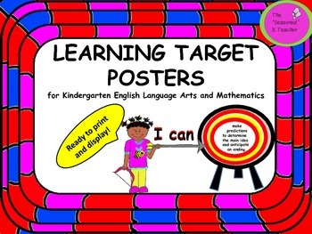 LEARNING TARGET POSTERS for Kindergarten English Language Arts and Mathematics