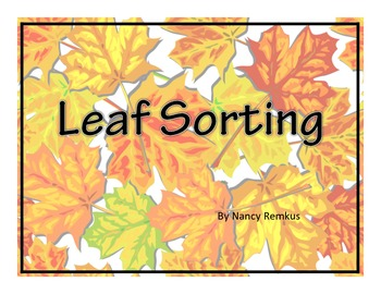 Leaves: Sorting Mats-Colorful, Informational, Great for Sorting and Posting!
