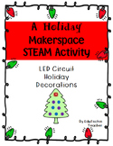 Makerspace STEAM Activity: LED Circuit Holiday Decorations