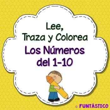 LEE, TRAZA Y COLOREA LOS NÚMEROS DEL 1-10 by FUNtastico Spanish ...