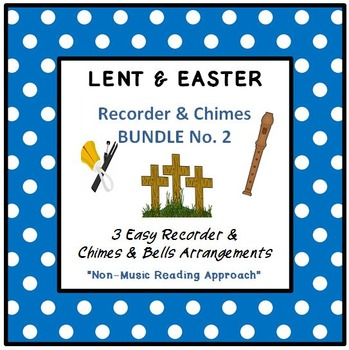 LENT & EASTER - No. 2 BUNDLE - 3 Easy Recorder, Chimes & B