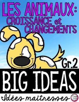 LES ANIMAUX: CROISSANCE ET CHANGEMENTS • Science Big Ideas