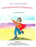 LES AVENTURES d'une superhéroïne du bégaiement 1. L'interromptite