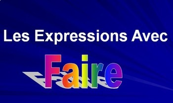 LES EXPRESSIONS AVEC FAIRE: PP Lesson on Idiomatic Express