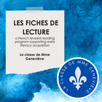 LES FICHES DE LECTURE - a levelled reading programme for French Immersion