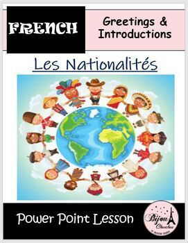 LES NATIONALITES: Power Point Lesson on French Nationalities (beginner level)
