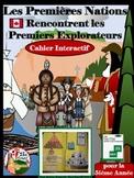 LES PREMIÈRES NATIONS RENCONTRENT LES PREMIERS EXPLORATEURS - CAHIER INTERACTIF