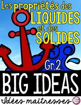 LES PROPRIÉTÉS DES LIQUIDES ET DES SOLIDES • Science Big Ideas Grade 2