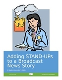 LESSON PLAN: Adding STAND-UPs to a BROADCAST NEWS STORY