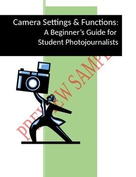 LESSON PLAN: Camera Settings & Functions Beginner's Guide for Photojournalists