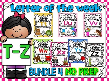 ALPHABET WORKSHEETS-LETTER OF THE WEEK WORKSHEETS-BUNDLE 4 (T-Z)