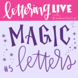 LETTERING LIVE! with Hipster Art Teacher Magical Letters