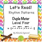 """Let's Read!"" RHYTHM Patterns, Duple Meter, Level 4"