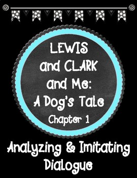 LEWIS and CLARK and Me A Dog's Tale Chapter 1 Analyzing and Imitating Dialogue