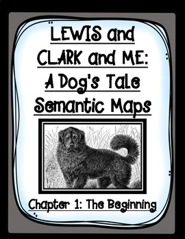 LEWIS and CLARK and Me A Dog's Tale Chapter 1 Semantic Maps