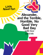Alexander and the Terrible, Horrible, No Good, Very Bad Day: A Little Novel-Ties Study Guide