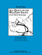 All Quiet On the Western Front: A Novel-Ties Study Guide
