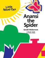 Anansi the Spider: A Little Novel-Ties Study Guide
