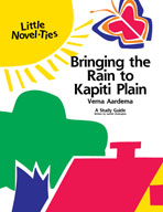 Bringing the Rain to Kapiti: A Little Novel-Ties Study Guide