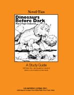 Dinosaurs Before Dark: A Novel-Ties Study Guide
