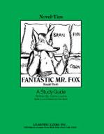 Fantastic Mr. Fox : A Novel-Ties Study Guide (Enhanced eBook)