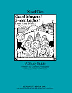 Good Masters! Sweet Ladies!: A Novel-Ties Study Guide (Enhanced eBook)