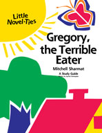 Gregory, the Terrible Eater: A Little Novel-Ties Study Guide