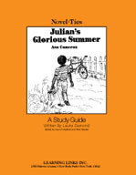 Julian's Glorious Summer: A Novel-Ties Study Guide (Enhanced eBook)