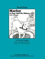 Marley, A Dog Like No Other: A Novel-Ties Study Guide (Enhanced eBook)