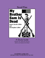 My Brother Sam is Dead: A Novel-Ties Study Guide