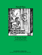 The Lion, the Witch and the Wardrobe: A Novel-Ties Study Guide