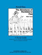 The Adventures of Huckleberry Finn: A Novel-Ties Study Guide
