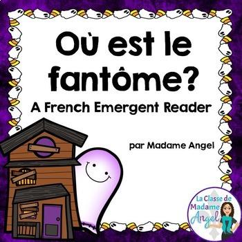 L'Halloween:  French Emergent Reader - Où est le fantôme?